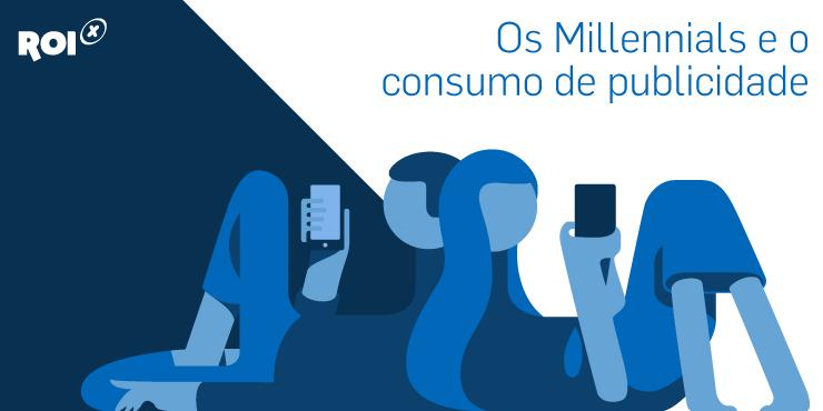 Geração Millennials e consumo de publicidade