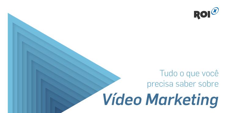 Tudo sobre a tendência do vídeo marketing